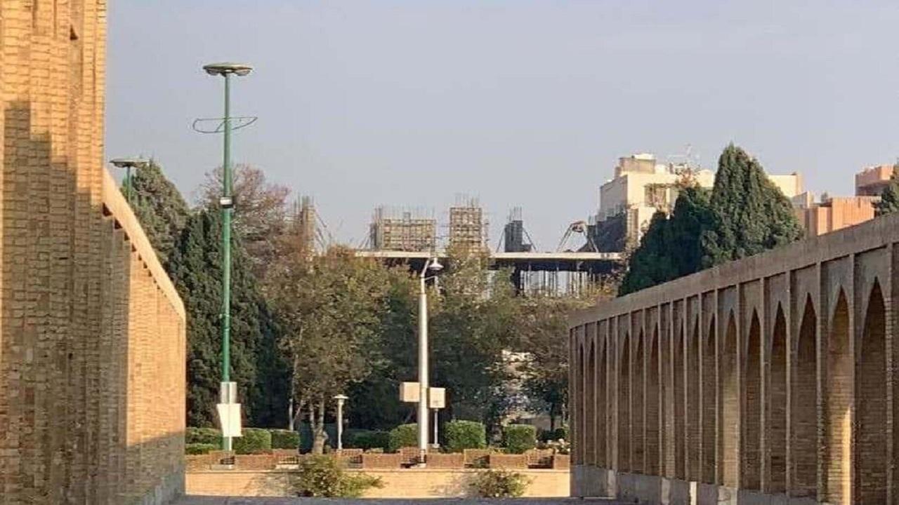 حریم منظری پل تاریخی خواجو اصفهان شکسته شد