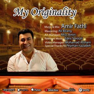 آهنگ بی کلام/ «My Originality» اثری از امیر فتحی
